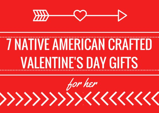 Native American Crafted Valentine's Day Gifts for Her